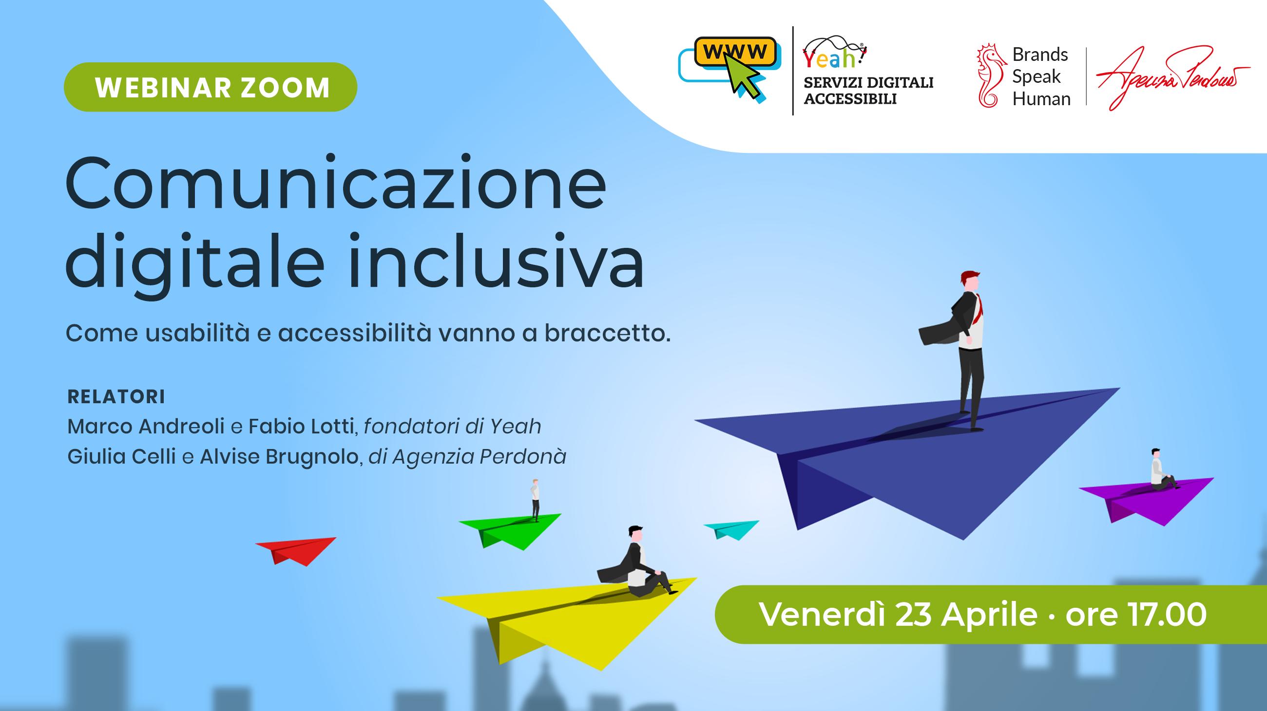 [Academy Yeah] Comunicazione Digitale Inclusiva: come usabilità e accessibilità vanno a braccetto
